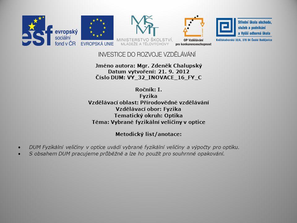 Jméno autora: Mgr. Zdeněk Chalupský Datum vytvoření: 21. 9. 2012