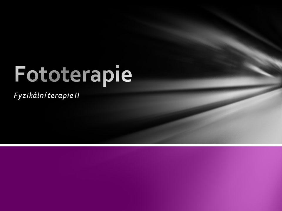 Fototerapie Fyzikální terapie II