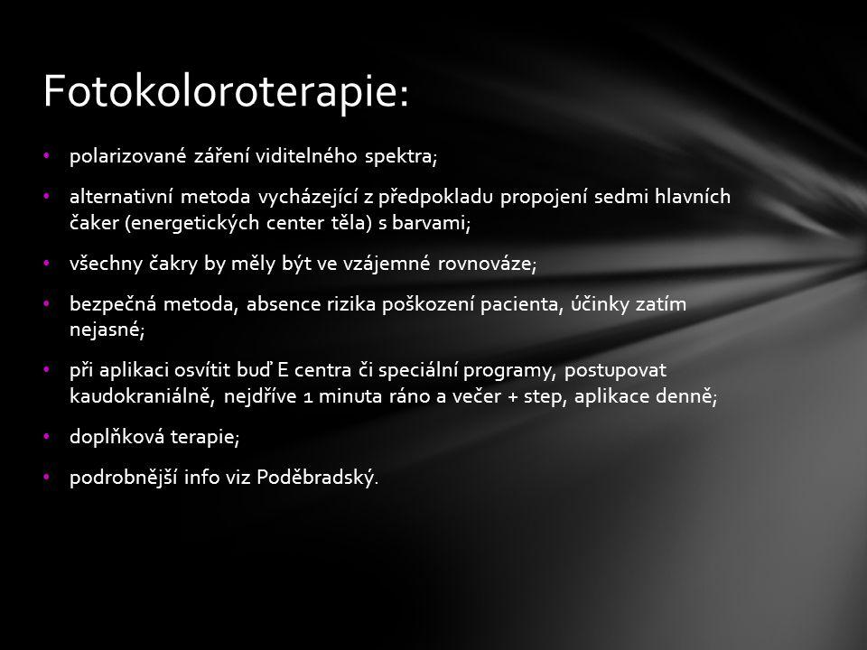 Fotokoloroterapie: polarizované záření viditelného spektra;