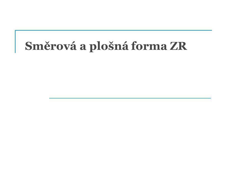 Směrová a plošná forma ZR