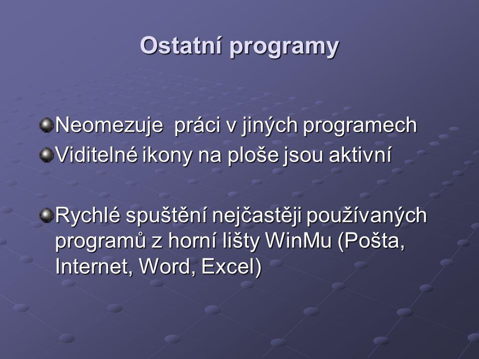 Ostatní programy Neomezuje práci v jiných programech