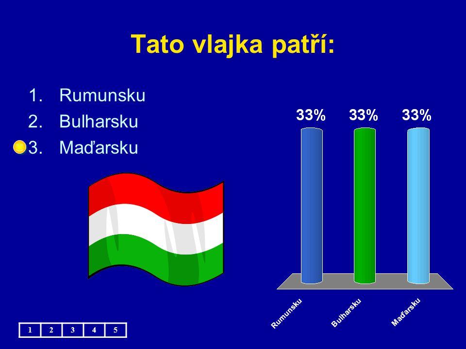 Tato vlajka patří: Rumunsku Bulharsku Maďarsku 1 2 3 4 5