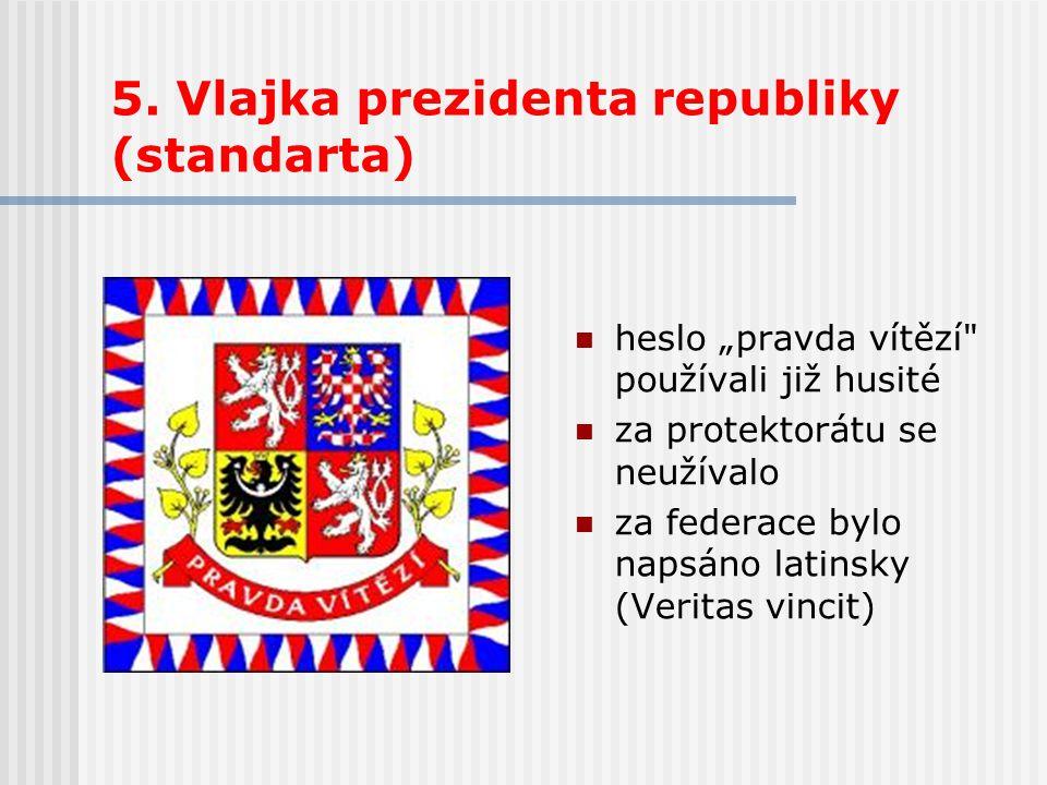 5. Vlajka prezidenta republiky (standarta)