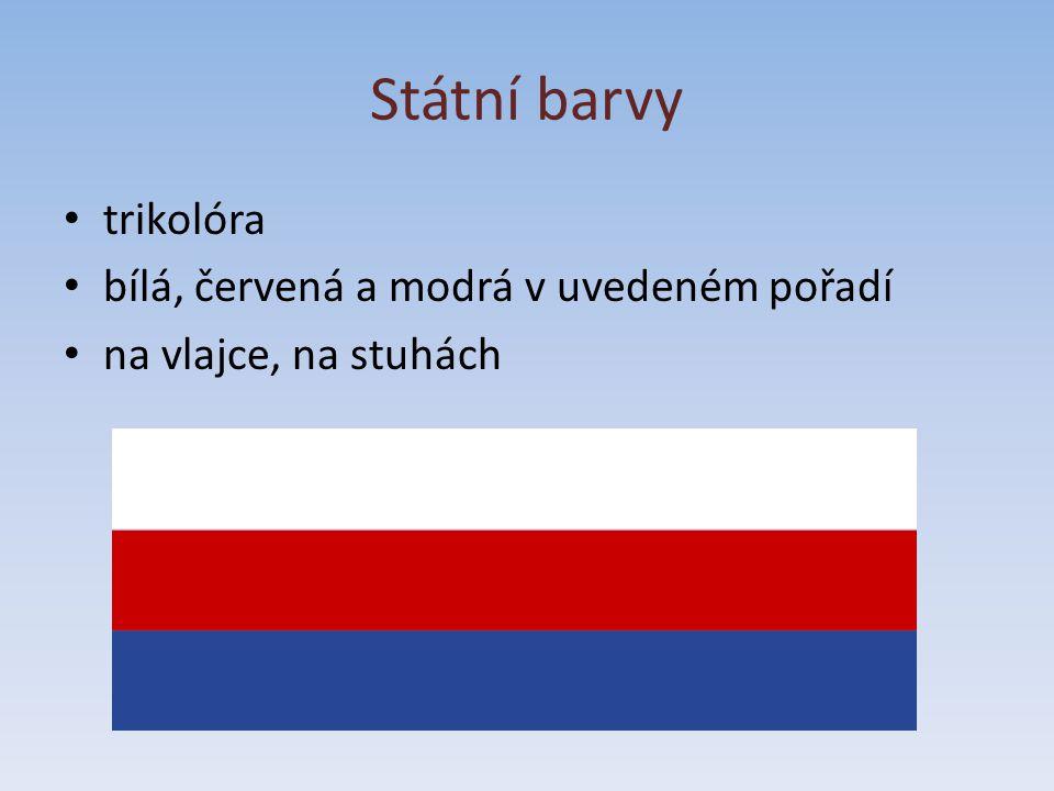 Státní barvy trikolóra bílá, červená a modrá v uvedeném pořadí
