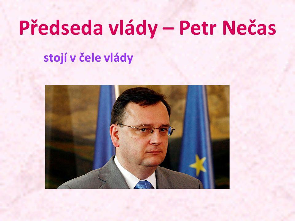 Předseda vlády – Petr Nečas