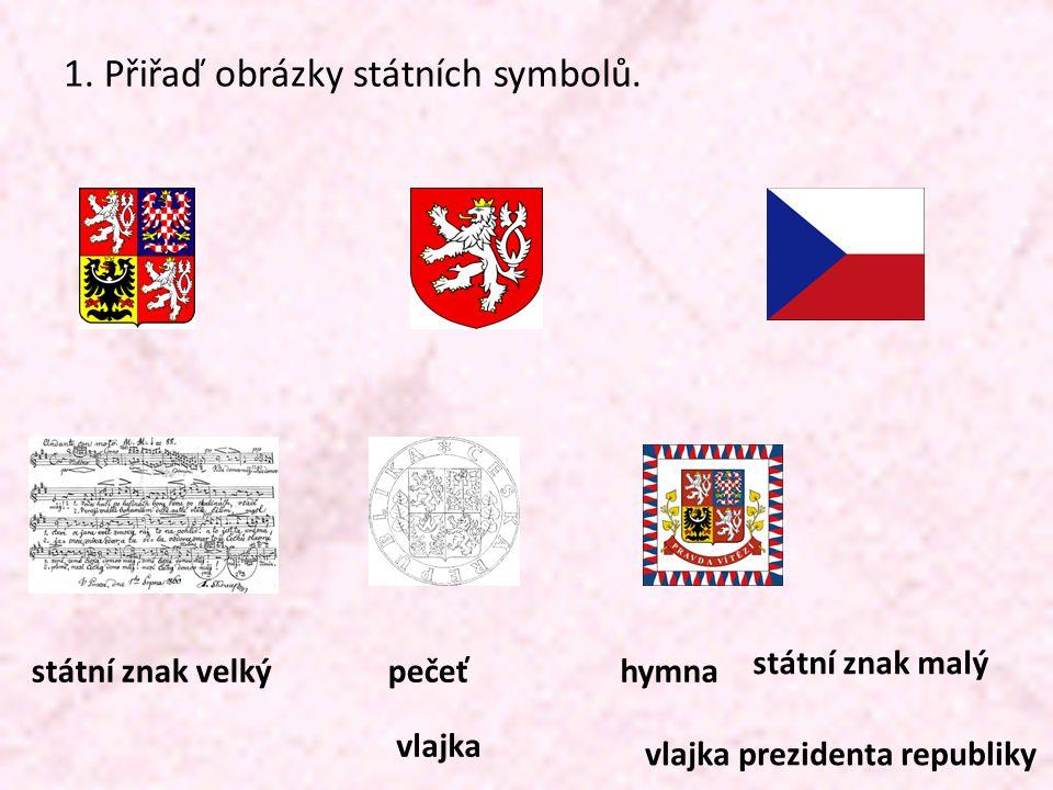 1. Přiřaď obrázky státních symbolů.