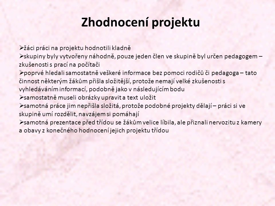 Zhodnocení projektu žáci práci na projektu hodnotili kladně