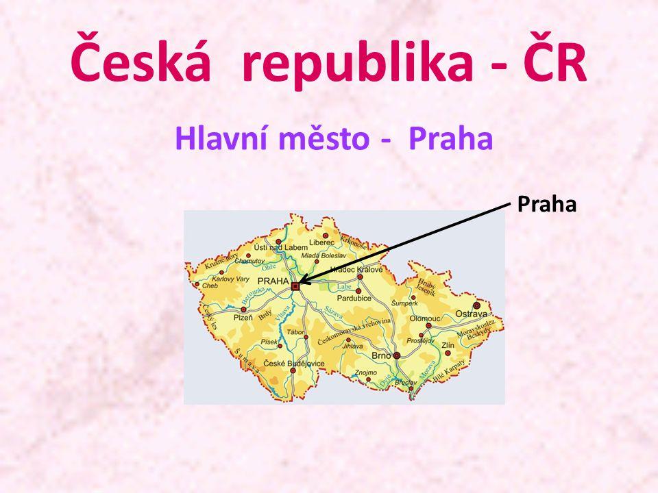Česká republika - ČR Hlavní město - Praha Praha