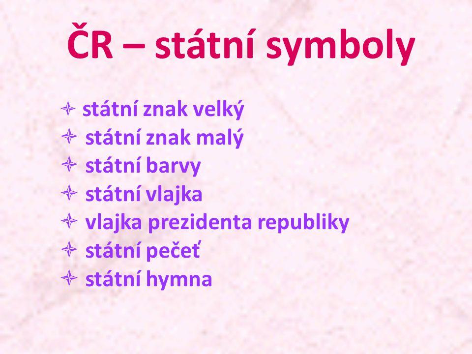 ČR – státní symboly státní znak malý státní barvy státní vlajka