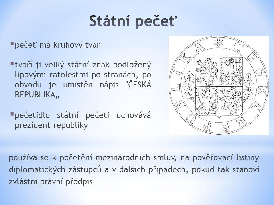 Státní pečeť pečeť má kruhový tvar