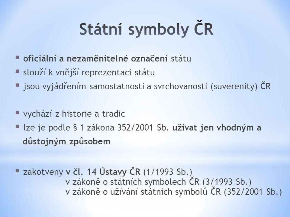Státní symboly ČR oficiální a nezaměnitelné označení státu