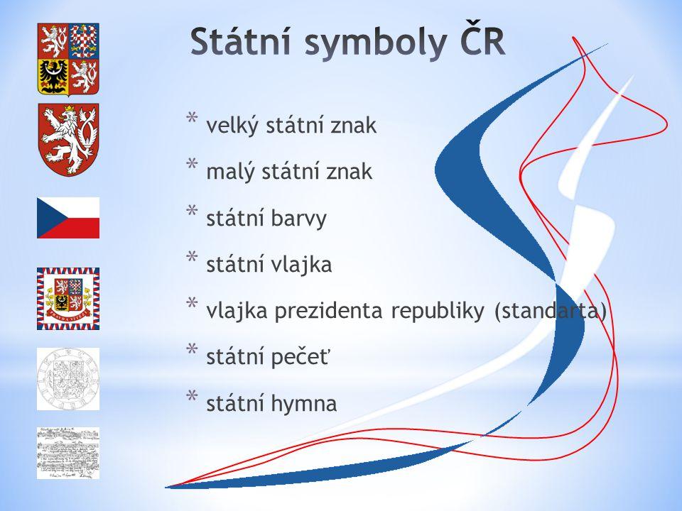 Státní symboly ČR velký státní znak malý státní znak státní barvy