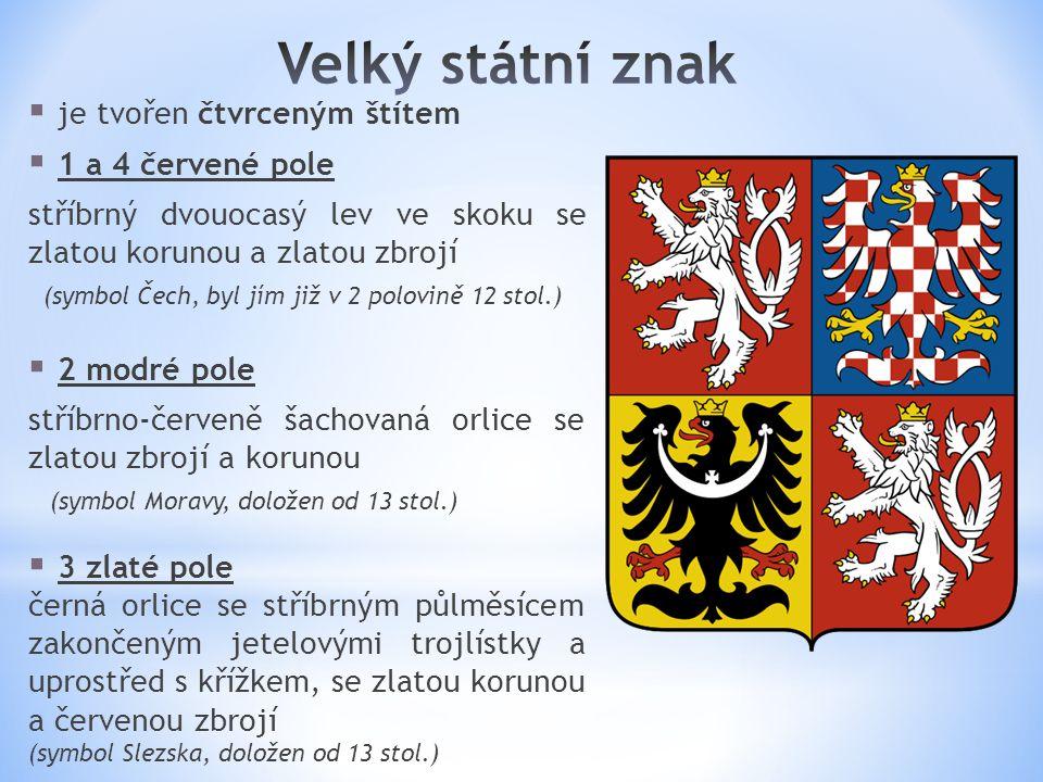 Velký státní znak je tvořen čtvrceným štítem. 1 a 4 červené pole. stříbrný dvouocasý lev ve skoku se zlatou korunou a zlatou zbrojí.