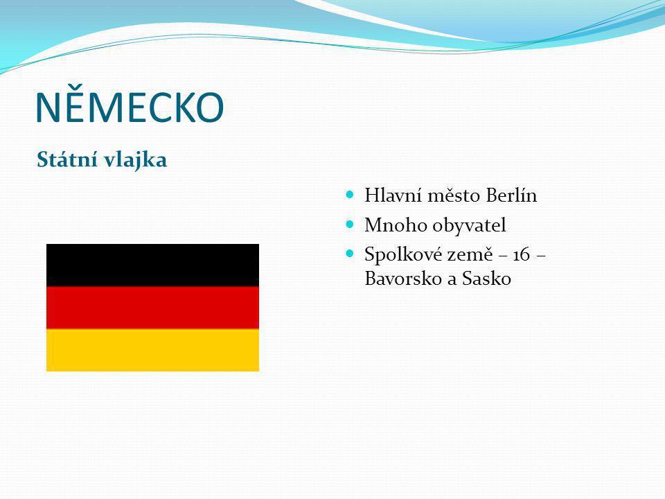 NĚMECKO Státní vlajka Hlavní město Berlín Mnoho obyvatel