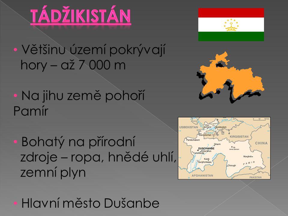 Tádžikistán Většinu území pokrývají hory – až 7 000 m