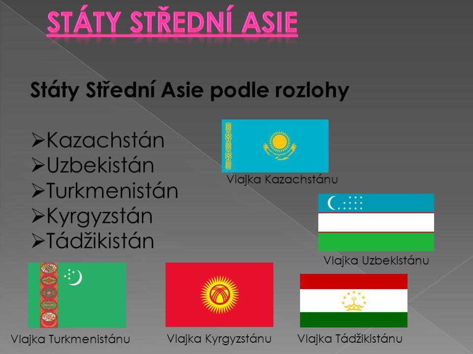 Státy střední Asie Státy Střední Asie podle rozlohy Kazachstán