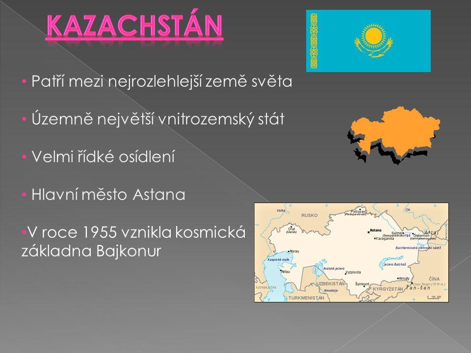 Kazachstán Patří mezi nejrozlehlejší země světa
