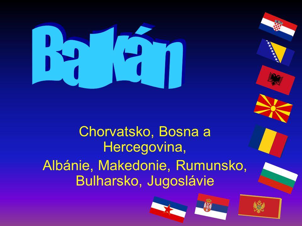 Balkán Chorvatsko, Bosna a Hercegovina,