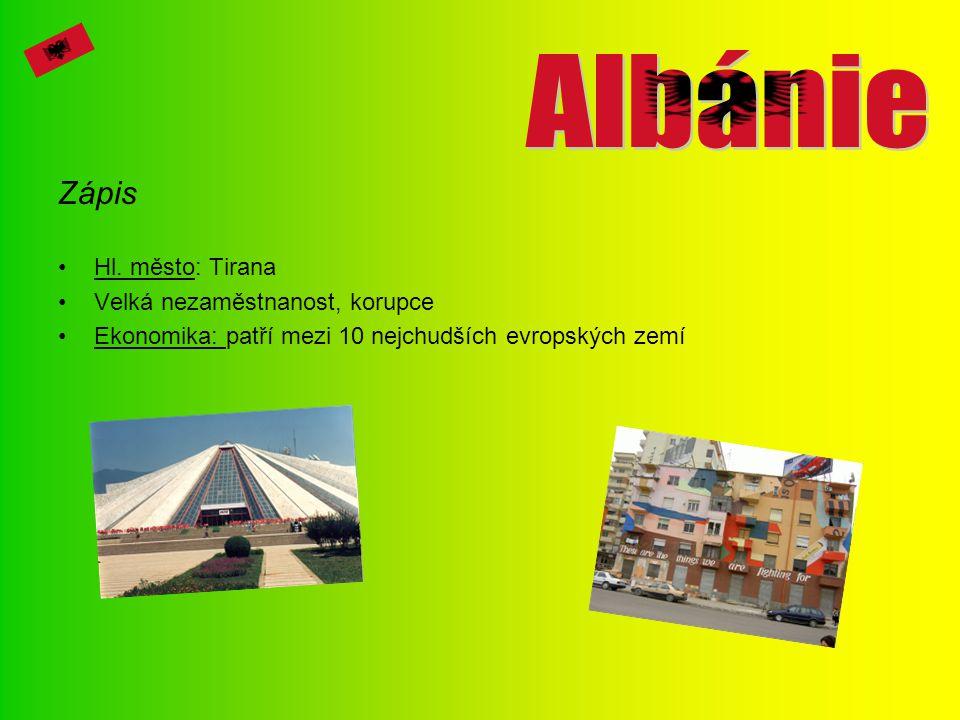 Albánie Zápis Hl. město: Tirana Velká nezaměstnanost, korupce