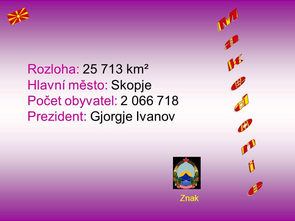 Makedonie Rozloha: 25 713 km² Hlavní město: Skopje