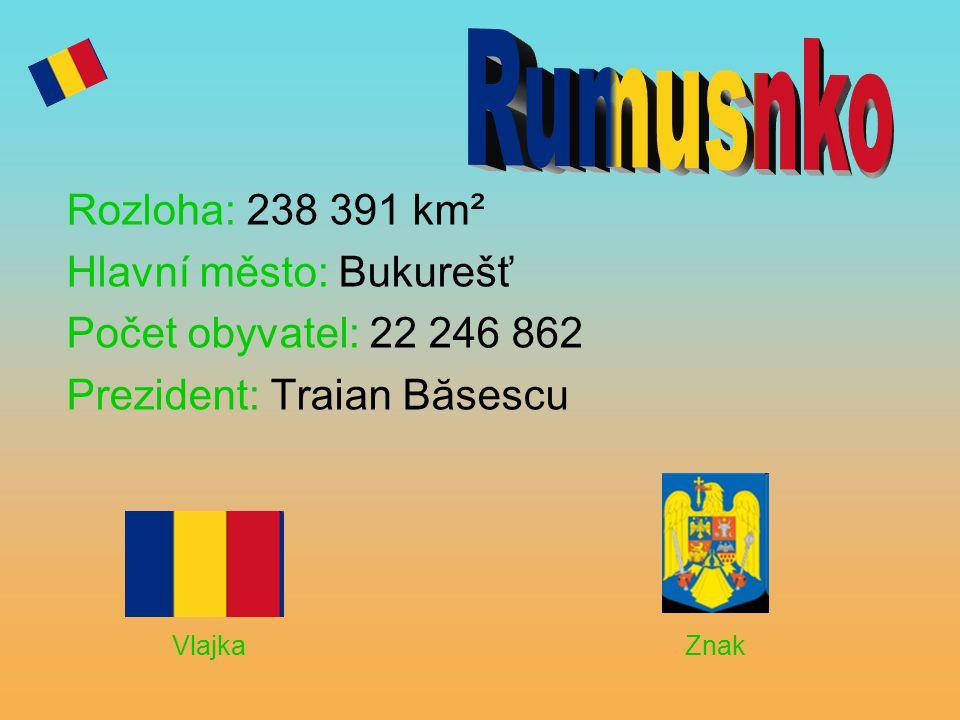 Rumusnko Rozloha: 238 391 km² Hlavní město: Bukurešť