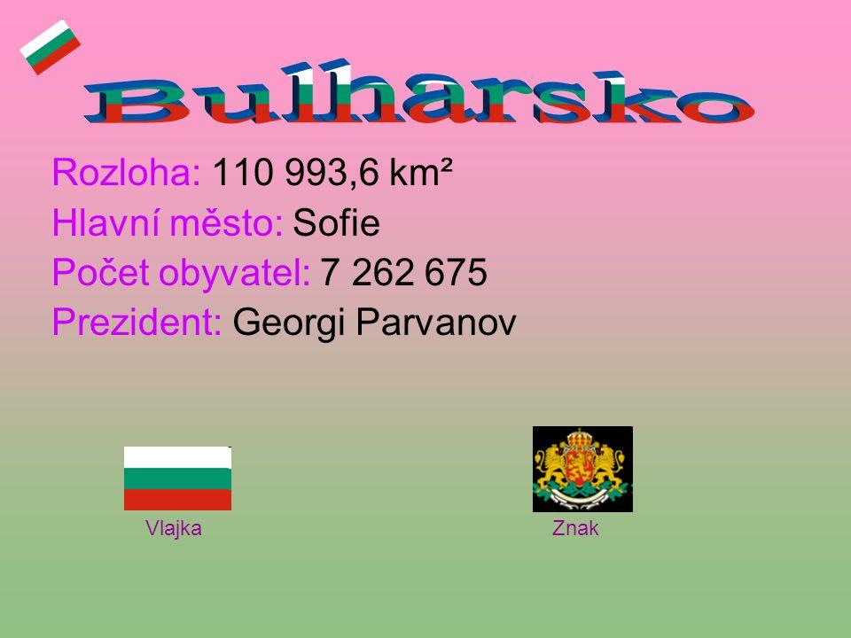 Bulharsko Rozloha: 110 993,6 km² Hlavní město: Sofie