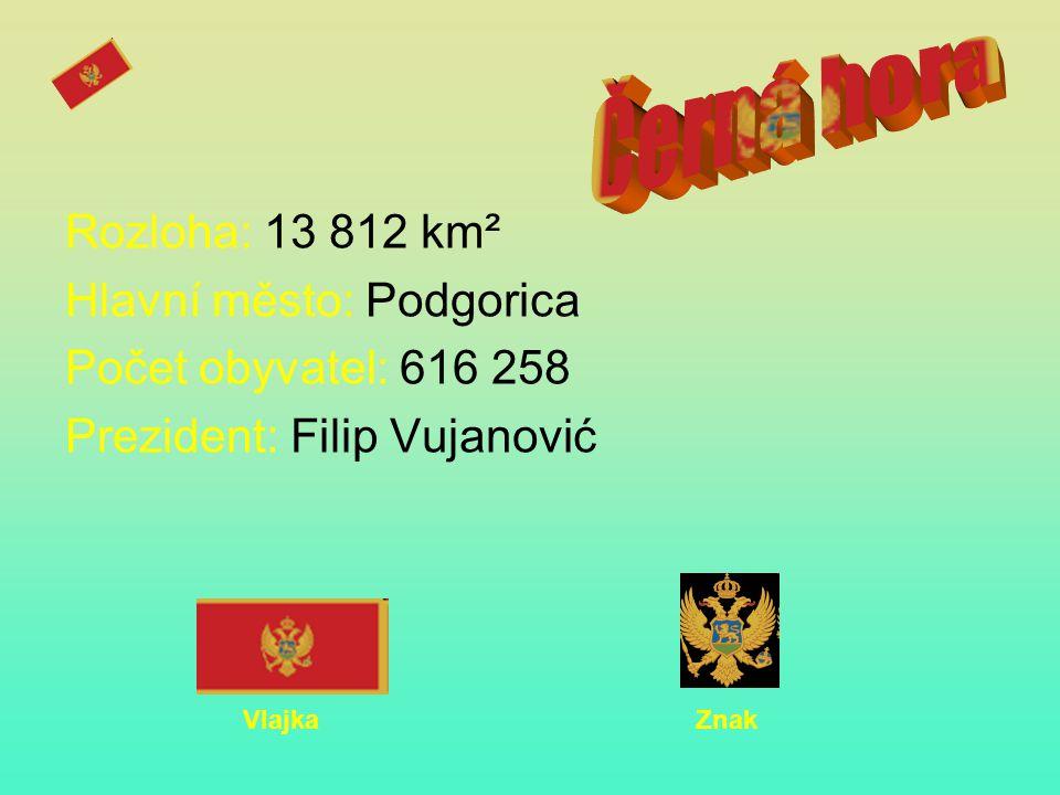 Černá hora Rozloha: 13 812 km² Hlavní město: Podgorica