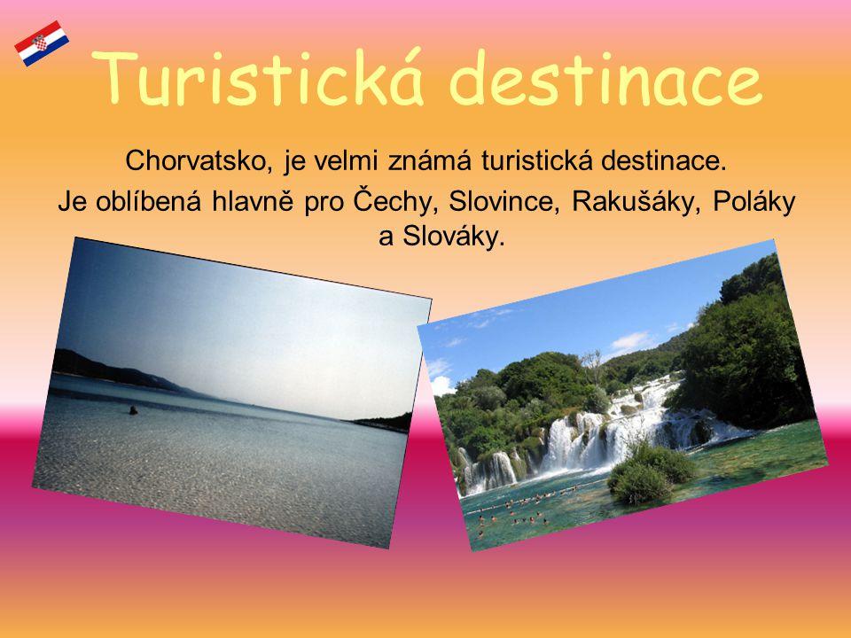 Turistická destinace Chorvatsko, je velmi známá turistická destinace.