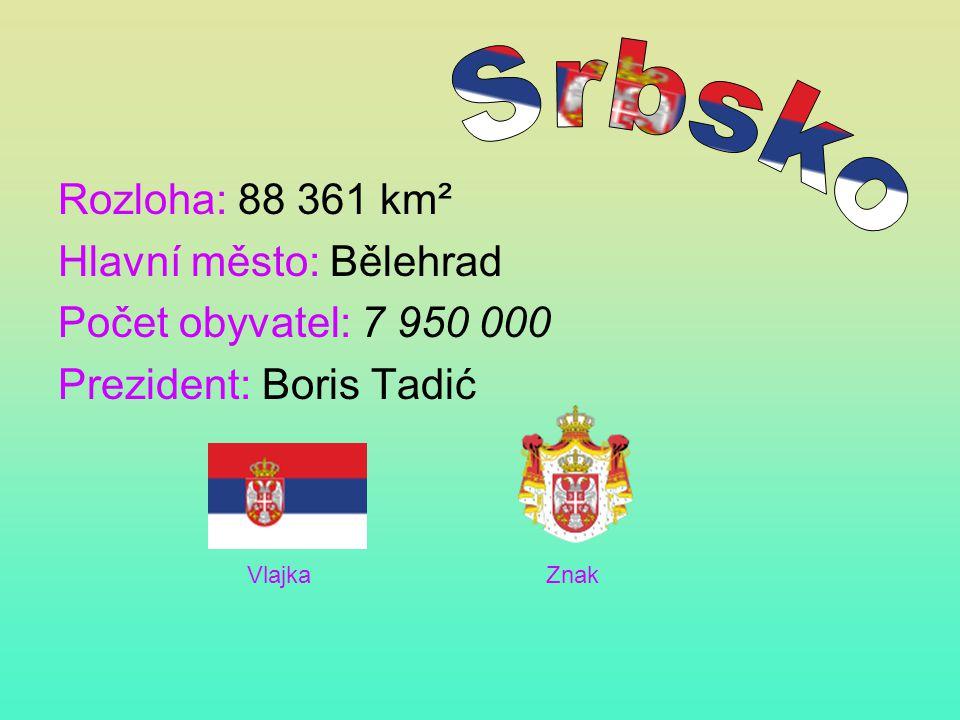 Srbsko Rozloha: 88 361 km² Hlavní město: Bělehrad