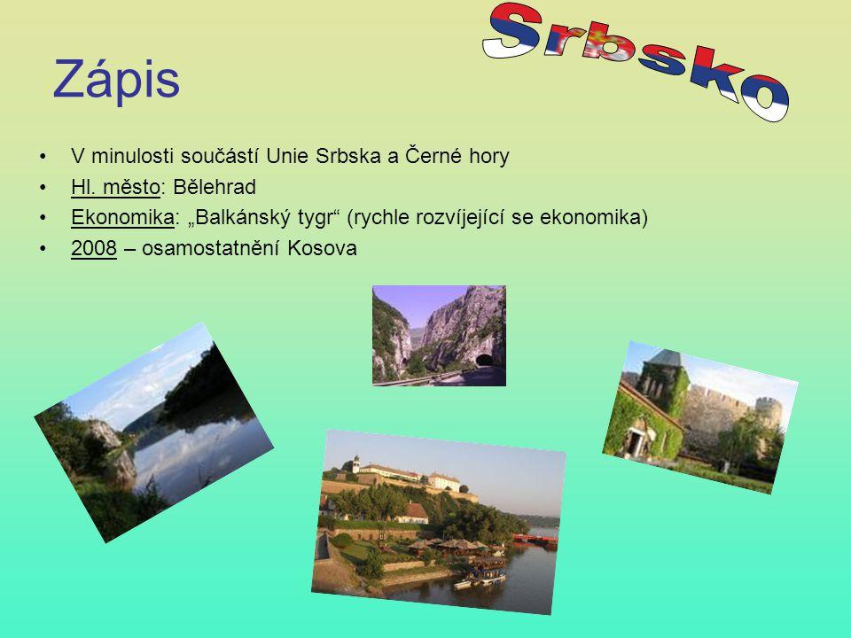 Zápis Srbsko V minulosti součástí Unie Srbska a Černé hory