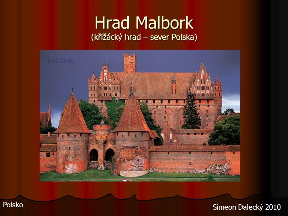 Hrad Malbork (křižácký hrad – sever Polska)