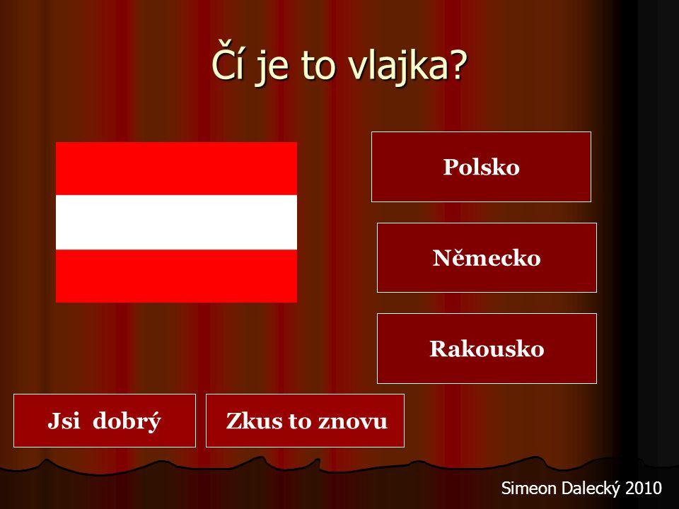 Čí je to vlajka Polsko Německo Rakousko Jsi dobrý Zkus to znovu