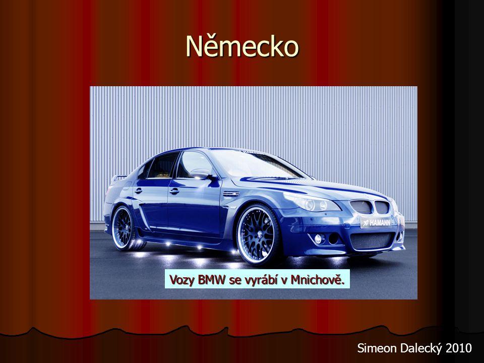 Vozy BMW se vyrábí v Mnichově.