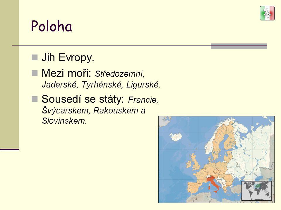 Poloha Jih Evropy. Mezi moři: Středozemní, Jaderské, Tyrhénské, Ligurské.