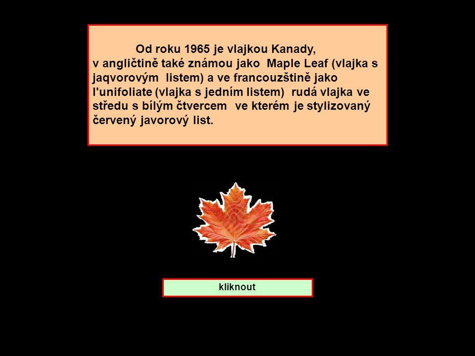 Od roku 1965 je vlajkou Kanady,