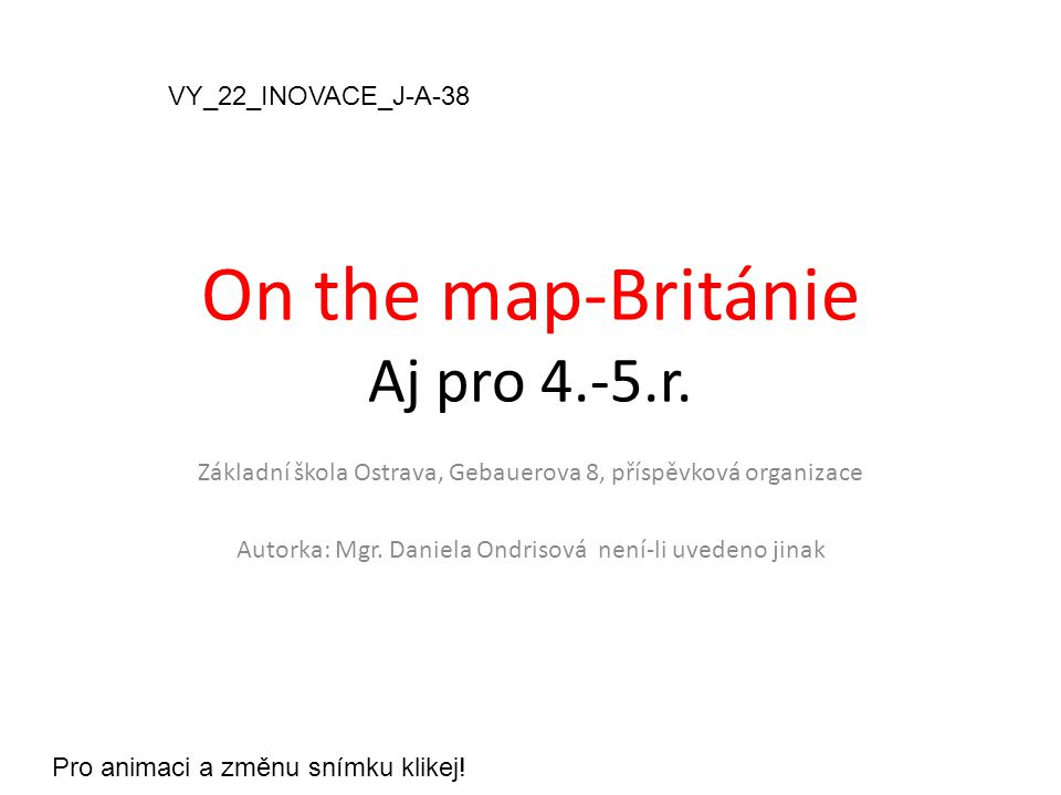 On the map-Británie Aj pro 4.-5.r.