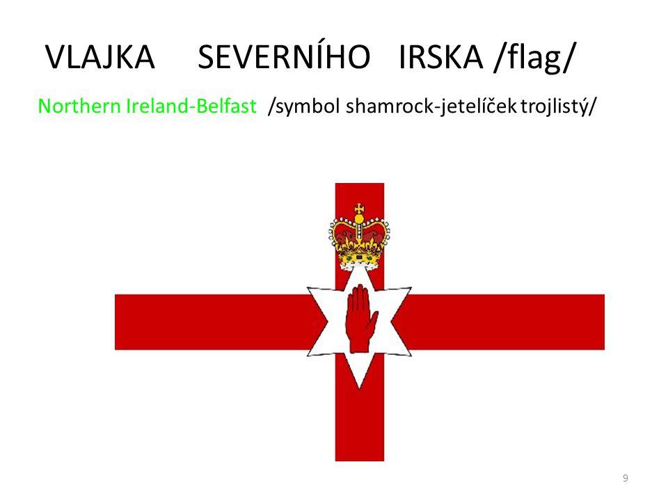 VLAJKA SEVERNÍHO IRSKA /flag/ Northern Ireland-Belfast /symbol shamrock-jetelíček trojlistý/
