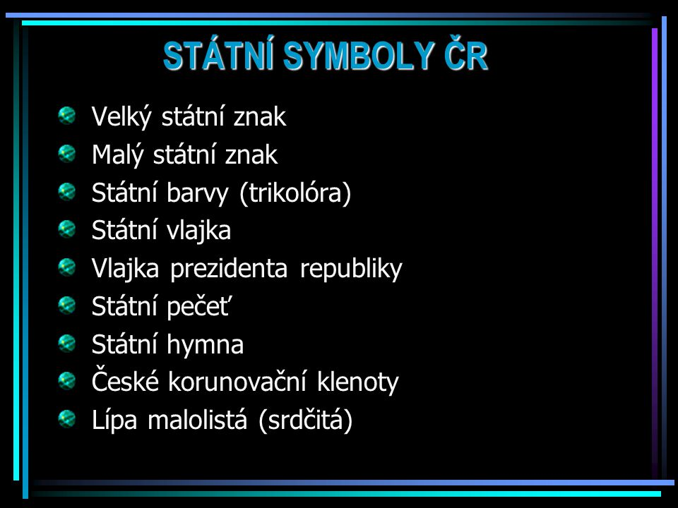 STÁTNÍ SYMBOLY ČR Velký státní znak Malý státní znak