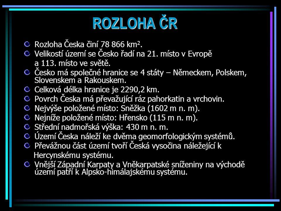 ROZLOHA ČR Rozloha Česka činí 78 866 km2.