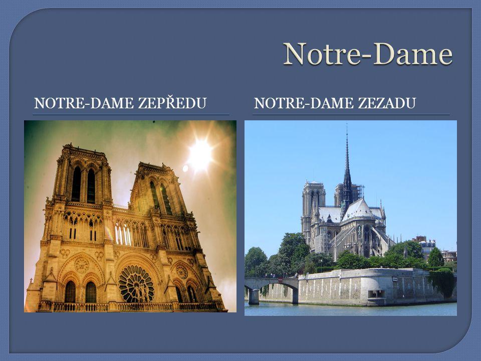 Notre-Dame NOTRE-DAME zEPŘEDU Notre-Dame zezadu