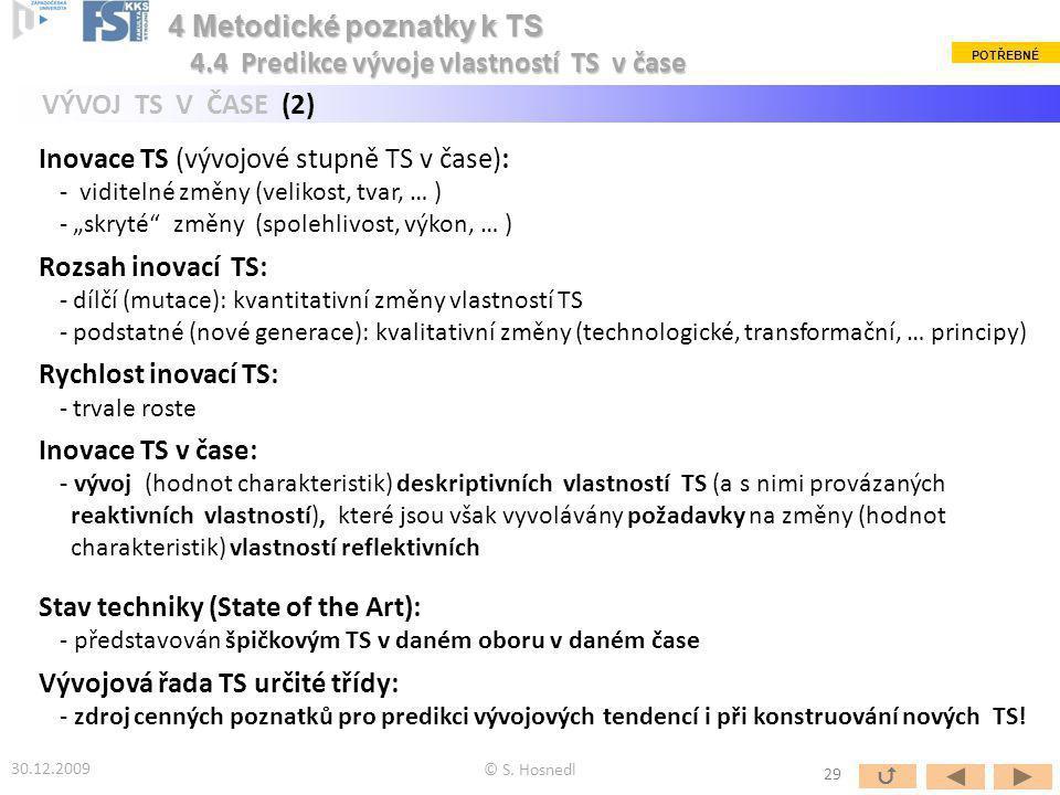 4 Metodické poznatky k TS 4.4 Predikce vývoje vlastností TS v čase
