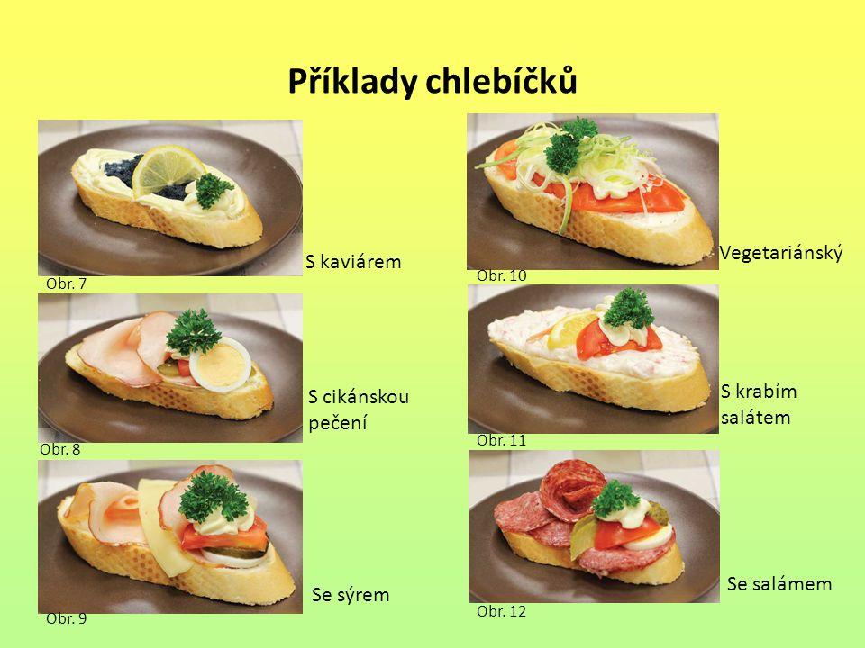 Příklady chlebíčků Vegetariánský S kaviárem S krabím S cikánskou