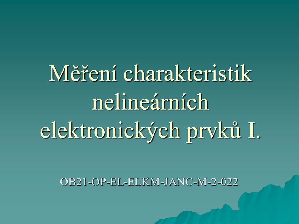 Měření charakteristik nelineárních elektronických prvků I.