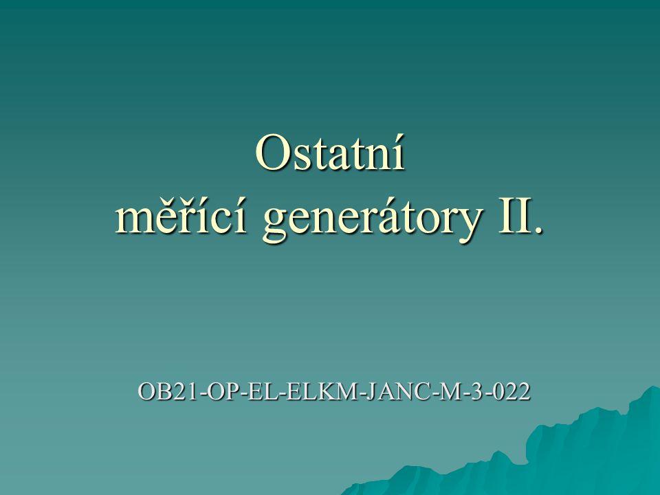 Ostatní měřící generátory II.