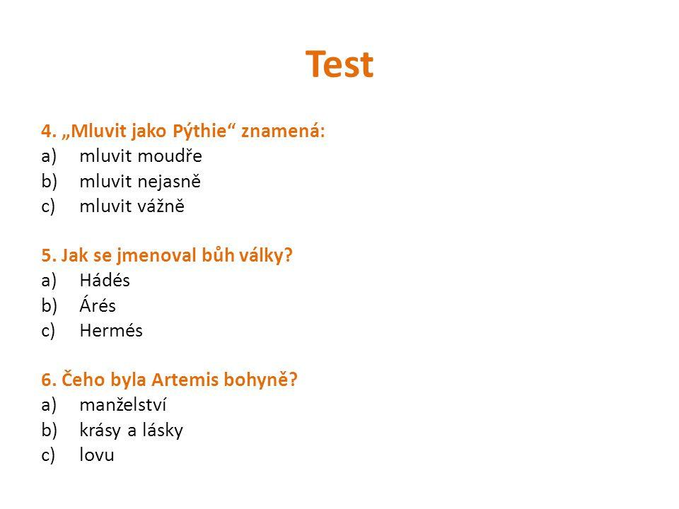 """Test 4. """"Mluvit jako Pýthie znamená: mluvit moudře mluvit nejasně"""