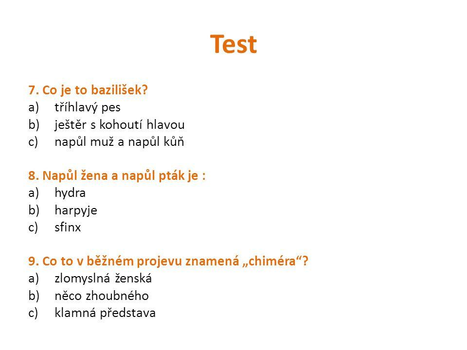 Test 7. Co je to bazilišek tříhlavý pes ještěr s kohoutí hlavou