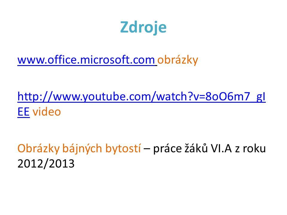 Zdroje www.office.microsoft.com obrázky http://www.youtube.com/watch v=8oO6m7_gIEE video Obrázky bájných bytostí – práce žáků VI.A z roku 2012/2013