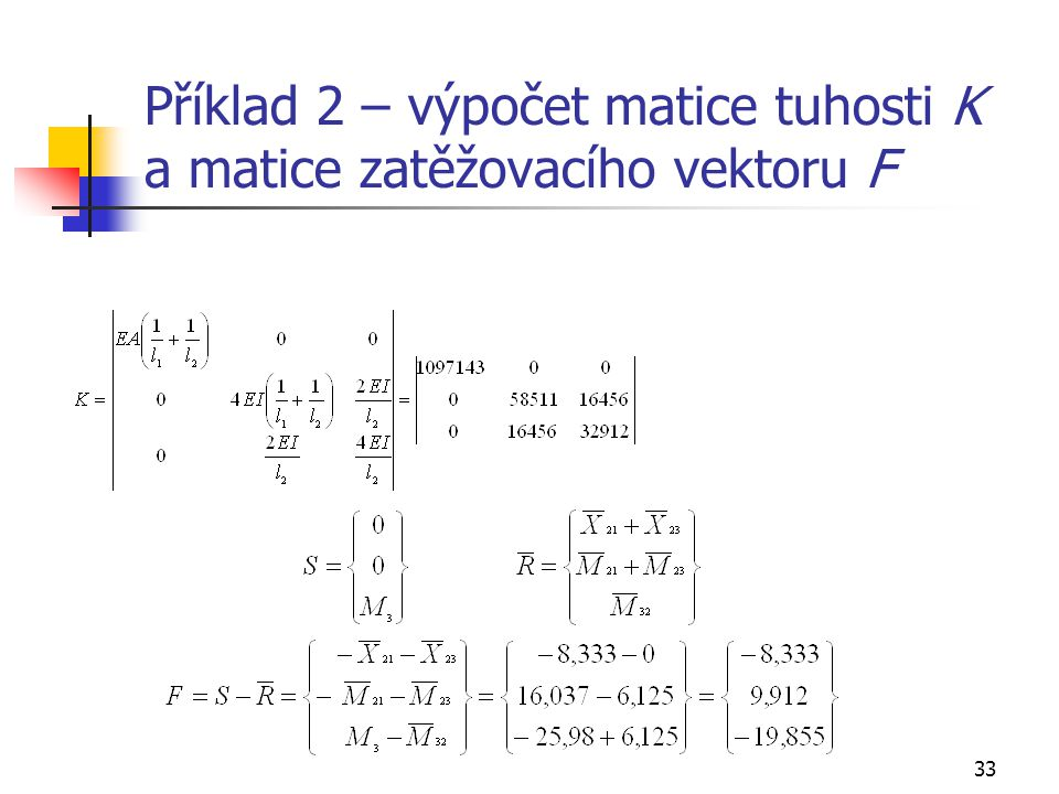 Příklad 2 – výpočet matice tuhosti K a matice zatěžovacího vektoru F