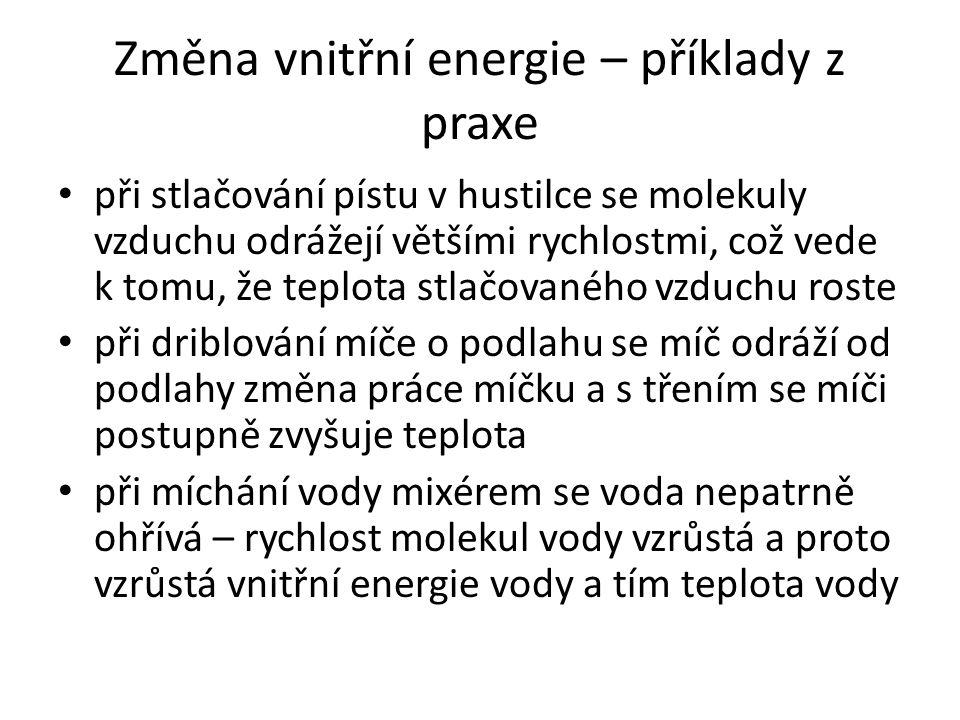 Změna vnitřní energie – příklady z praxe