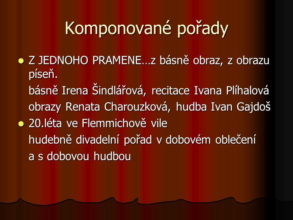 Komponované pořady Z JEDNOHO PRAMENE…z básně obraz, z obrazu píseň.